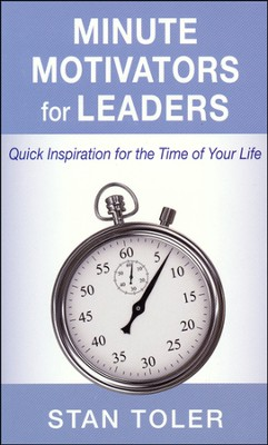 Minute Motivators for Leaders  -     By: Stan Toler