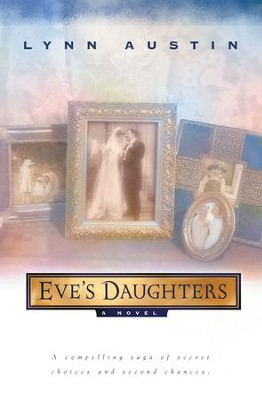 Eve's Daughters - eBook  -     By: Lynn Austin