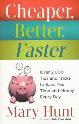 Cheaper, Better, Faster: Over 2,000 Tips and Tricks to Save You Time and Money Every Day - eBook  -     By: Mary Hunt