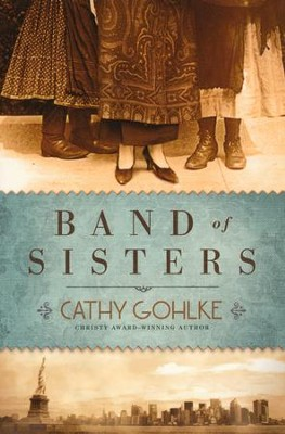 Band of Sisters  -     By: Cathy Gohlke