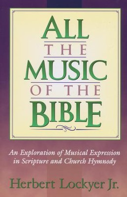All the Music of the Bible   -     By: Herbert Lockyer