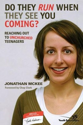 Do They Run When They See You Coming?: Reaching Out to Unchurched Teenagers - eBook  -     By: Jonathan McKee