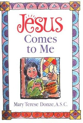 Jesus Comes to Me   -     By: Mary Terese Donze