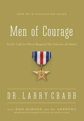 The Men of Courage: God's Call to Move Beyond the Silence of Adam / Enlarged - eBook  -     By: Dr. Larry Crabb