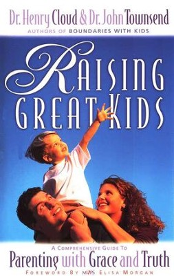 Raising Great Kids, softcover  -     By: Dr. Henry Cloud, Dr. John Townsend