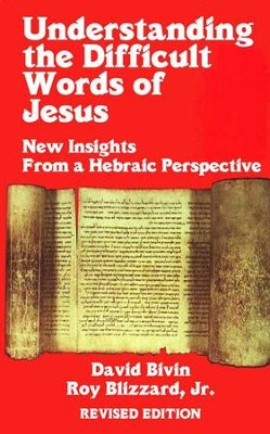 Understanding the Difficult Words of Jesus   -     By: David Bivin, Roy Blizzard Jr.