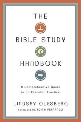 The Bible Study Handbook: A Comprehensive Guide to an Essential Practice - eBook  -     By: Lindsay Olesberg