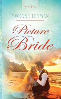 Picture Bride - eBook  -     By: Yvonne Lehman