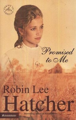 Promised to Me, Coming to America Series #4   -     By: Robin Lee Hatcher