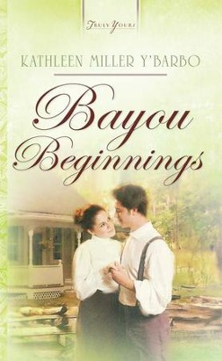 Bayou Beginnings - eBook  -     By: Kathleen Y'Barbo