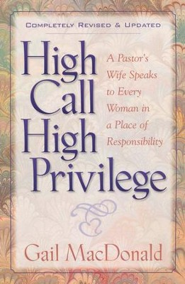 High Call, High Privilege   -     By: Gail MacDonald