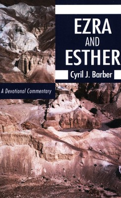 Ezra and Esther : A Devotional Commentary  -     By: Cyril J. Barber