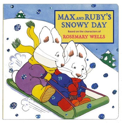 Max and Ruby's Snowy Day   -     By: Rosemary Wells