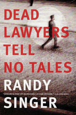 Dead Lawyers Tell No Tales - eBook  -     By: Randy Singer
