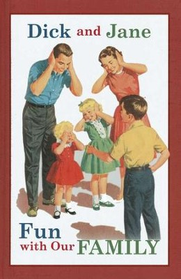 Dick and Jane: Fun With Our Family  -