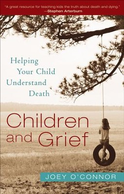 Children and Grief: Helping Your Child Understand Death - eBook  -     By: Joey O'Connor