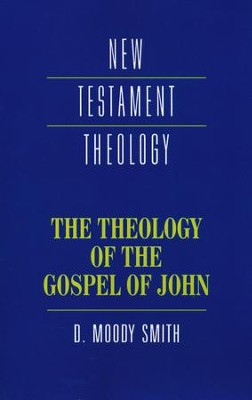 The Theology of the Gospel of John    -     By: D. Moody Smith