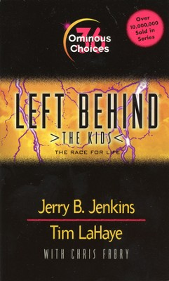 Ominous Choices, Left Behind: The Kids #36   -     By: Jerry B. Jenkins, Tim LaHaye