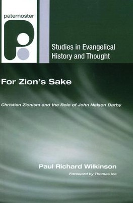 For Zion's Sake: Christian Zionism and the Role of John Nelson Darby  -     By: Paul Wilkinson
