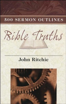 500 Sermon Outlines on Bible Truths  -     By: John Ritchie