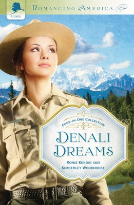 Denali Dreams - eBook  -     By: Ronie Kendig, Kimberley Woodhouse