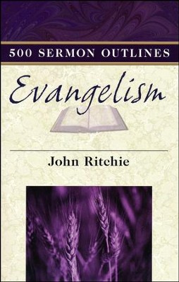 500 Sermon Outlines on Evangelism  -     By: John Ritchie
