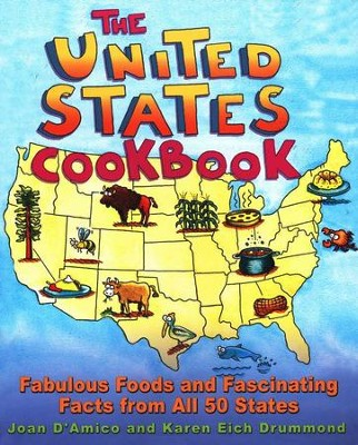 The United States Cookbook: Fabulous Foods & Fascinating Facts  from All 50 States  -     By: Joan D'Amico, Karen Eich Drummond