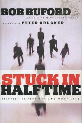 Stuck in Halftime: Reinvesting Your One and Only Life  - Slightly Imperfect  -     By: Bob Buford