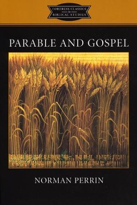Parable and Gospel  -     By: Norman Perrin
