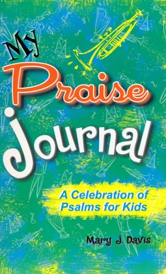 My Praise Journal   -     By: Mary J. Davis