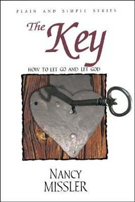 The Key: How to Let Go and Let God   -     By: Nancy Missler