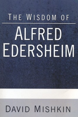 The Wisdom of Alfred Edersheim  -     By: David Mishkin