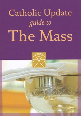 Catholic Update Guide to the Mass  -     By: Catholic Update