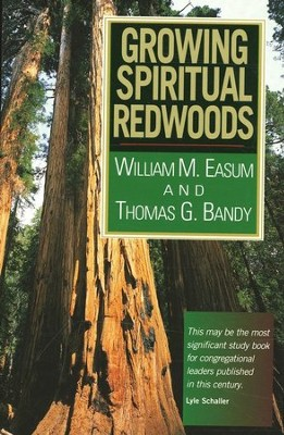 Growing Spiritual Redwoods   -     By: William Easum
