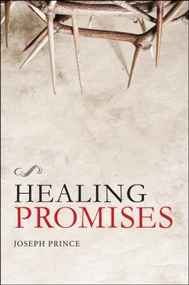 Healing Promises   -     By: Joseph Prince