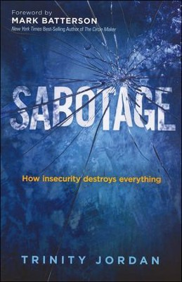 Sabotage: How Insecurity Destroys Everything  -     By: Trinity Jordan