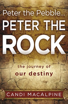 Peter the Pebble...Peter the Rock  -     By: Candi Macalpine
