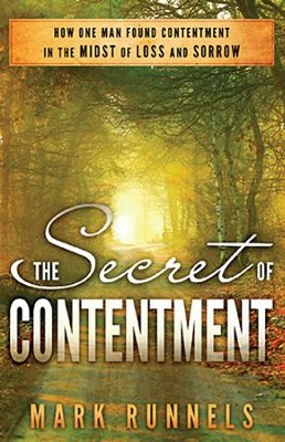The Secret of Contentment  -     By: Mark Runnels