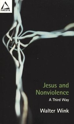 Jesus and NonViolence: A Third Way  -     By: Walter Wink