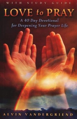 Love to Pray w/ Study Guide  -     By: Alvin VanderGriend