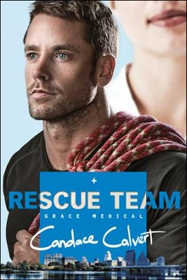 Rescue Team, Grace Medical Series #2   -     By: Candace Calvert