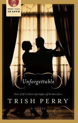 Unforgettable  -     By: Trish Perry