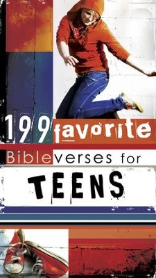 199 Favorite Bible Verses for Teens  -