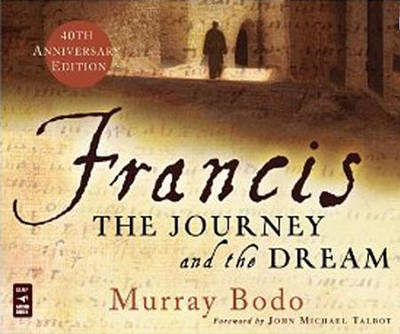 Francis: The Journey and the Dream, Audiobook on CD   -     By: Murray Bodo