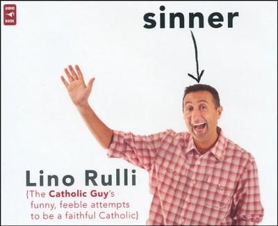 Sinner: The Catholic Guy's Funny, Feeble Attempts to be a Faithful Catholic  -     By: Lino Rulli