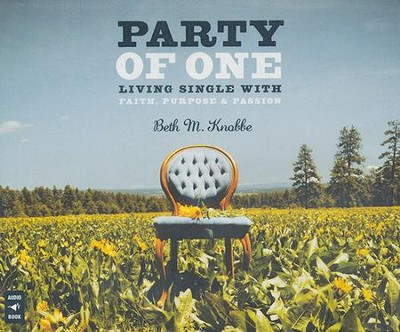 Party of One: Living Single Life with Faith, Purpose & Passion, Audio CD  -     By: Beth Knobbe