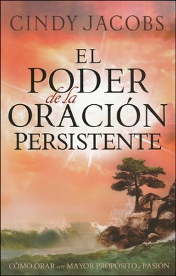 El Poder de la Oración Persistente  (The Power of Persistent Prayer)  -     By: Cindy Jacobs