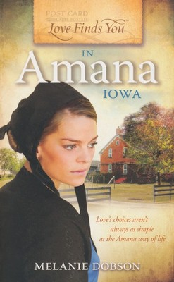 Love Finds You in Amana, Iowa  -     By: Melanie Dobson