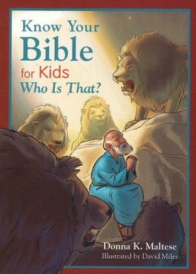 Who Is That? Know Your Bible for Kids Series   -     By: Donna Maltese