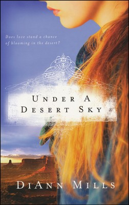 Under a Desert Sky  -     By: DiAnn Mills